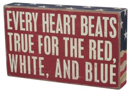 Every Heart Beats True For the Red, White and Blue Red and White Box Sign 10'' x 6''