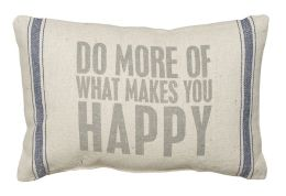 Do More of What Makes You Happy Pillow 15'' x 10''