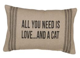 All You Need is Love and a Cat Pillow 10'' x 15''