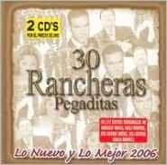 30 Rancheras Pegaditas: Lo Nuevo y lo Mejor, Vol. 2