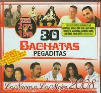 30 Bachatas Pegaditas: Lo Nuevo y lo Mejor 2008 [2CD/1DVD]