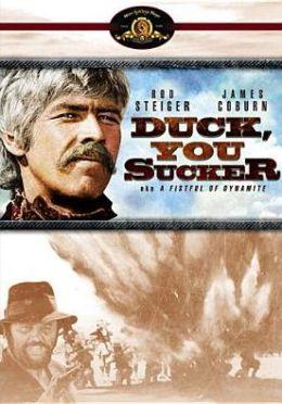 Duck, You Sucker!