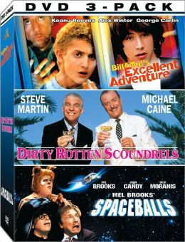 Bill & Ted's Excellent Adventure/Dirty Rotten Scoundrels/Spaceballs