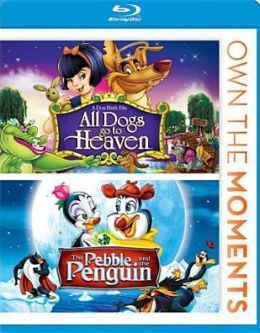All Dogs Go to Heaven/Pebble & the Penguin