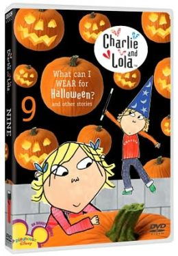 Charlie & Lola Vol. 9 - What Can I Wear For Halloween?