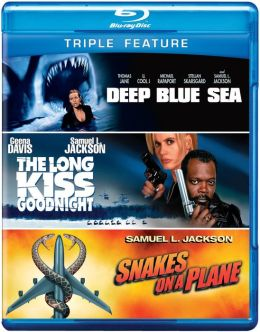 Deep Blue Sea/Long Kiss Goodnight/Snakes on a Place