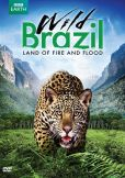 Video/DVD. Title: Wild Brazil: Land Of Fire & Flood