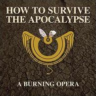 How to Survive the Apocalypse: Burning Opera