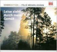 Mendelssohn: Leise Zieht durch mein Gemut