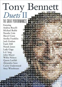 Tony Bennett: Duets II -- The Great Performances