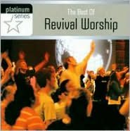 The Best of Revival Worship: Platinum Series