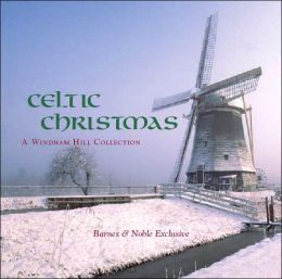 Celtic Christmas - A Windham Hill Collection [Barnes & Noble Exclusive]
