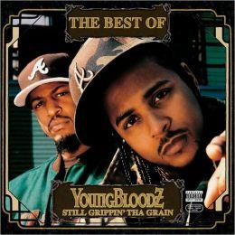 The Best of YoungBloodZ: Still Grippin' tha Grain