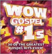 Wow Gospel #1s: 30 Of The Greatest Gospel Hits Ever!