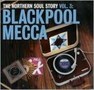 Northern Soul Story, Vol. 3: Blackpool Mecca