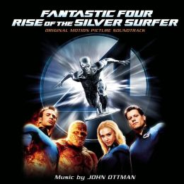 Fantastic Four: Rise of the Silver Surfer [Original Motion Picture Soundtrack]