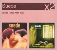 Suede/Dog Man Star