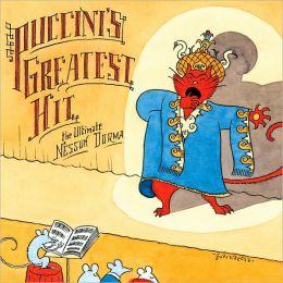 Puccini's Greatest Hit - The Ultimate Nessun Dorma