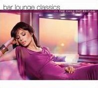 Bar Lounge Classics: The Chill out Edition