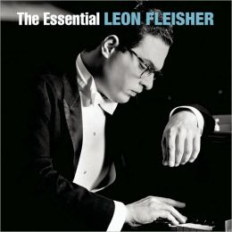 The Essential Leon Fleisher