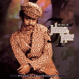 Rated X-Traordinaire: The Best of Johnnie Taylor