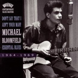 Don't Say That I Ain't Your Man: Essential Blues 1964-1969 [Bonus Tracks]