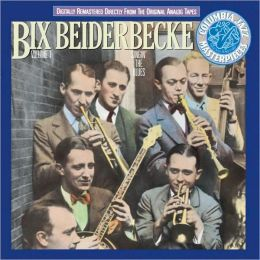 Bix Beiderbecke, Vol. 1: Singin' the Blues