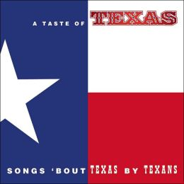 Taste of Texas: Songs 'bout Texas by Texans