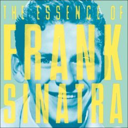 The Essence of Frank Sinatra [Sony]