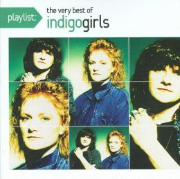 Playlist: The Very Best of Indigo Girls
