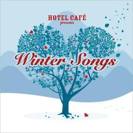 Hotel Cafe Presents Winter Songs