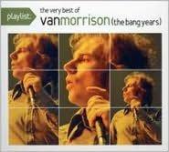 Playlist: The Very Best of Van Morrison (The Bang Years)