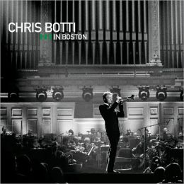 Chris Botti in Boston [Special Edition CD+DVD]