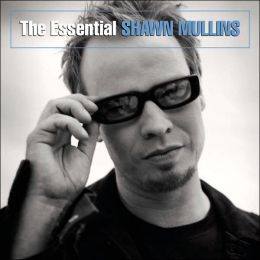The Essential Shawn Mullins