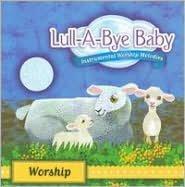 Lull-A-Bye Baby: Worship