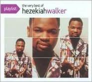 Playlist: The Very Best of Hezekiah Walker
