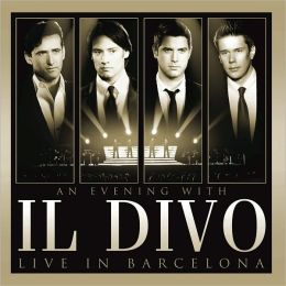 An Evening With Il Divo: Live In Barcelona [CD+DVD]