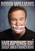Video/DVD. Title: Robin Williams: Weapons of Self Destruction
