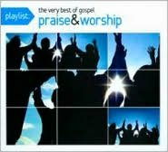 Playlist: The Very Best of Gospel Praise & Worship