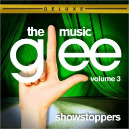 Glee: The Music, Vol. 3 Showstoppers [Deluxe Ed.]