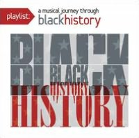 Playlist: A Musical Journey Through Black History [Remastered]