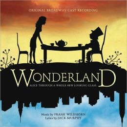 Wonderland [Original Broadway Cast Recording]