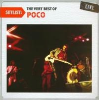 Setlist: The Very Best of Poco Live