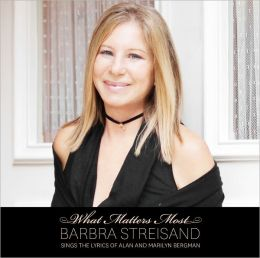 What Matters Most - Barbra Streisand Sings The Lyrics of Alan And Marilyn Bergman [Deluxe Edition]