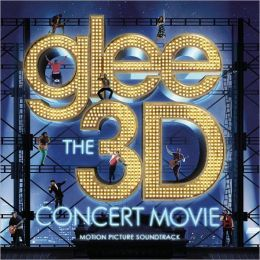 Glee: The 3D Concert Movie [Motion Picture Soundtrack]