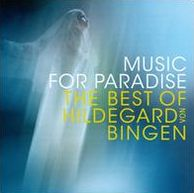 Music for Paradise: The Best of Hildegard von Bingen