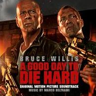 A Good Day to Die Hard [Original Motion Picture Soundtrack]