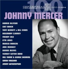 Johnny Mercer: Centennial Celebration