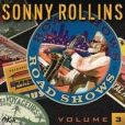 CD Cover Image. Title: Road Shows, Vol. 3, Artist: Sonny Rollins