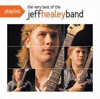 Playlist: The Very Best of the Jeff Healey Band